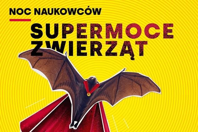 Plakat Nocy Naukowców Supermoce Zwierząt.