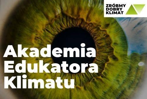 Plakat Akademii Edukatora Klimatu.