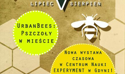 Plakat z informacją o wystawie czasowej UrbanBees: Pszczoły w mieście.