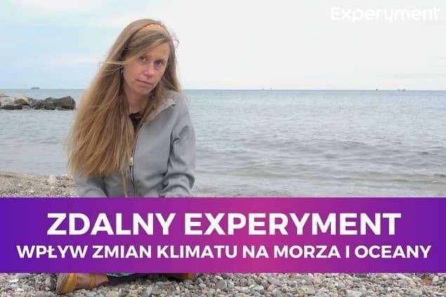 Miniaturka do filmu z cyklu ZDALNY EXPERYMENT pod tytułem Wpływ zmian klimatu na morza i oceany. Na zdjęciu kobieta na tle morza.
